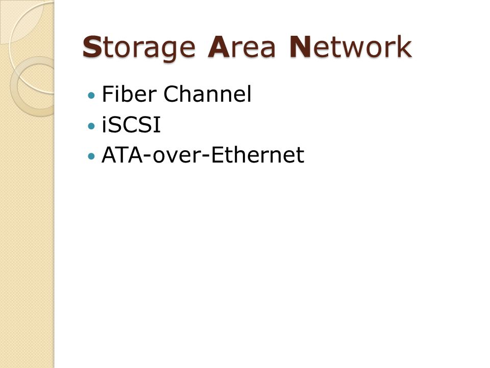 Storage Area Network Fiber Channel iSCSI ATA-over-Ethernet