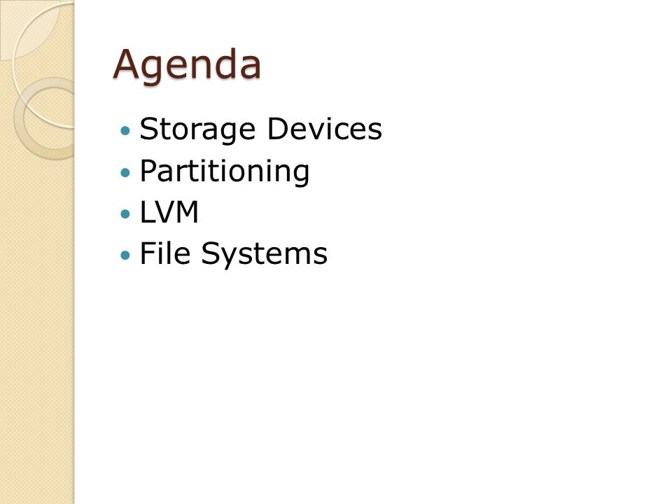 Agenda Storage Devices Partitioning LVM File Systems