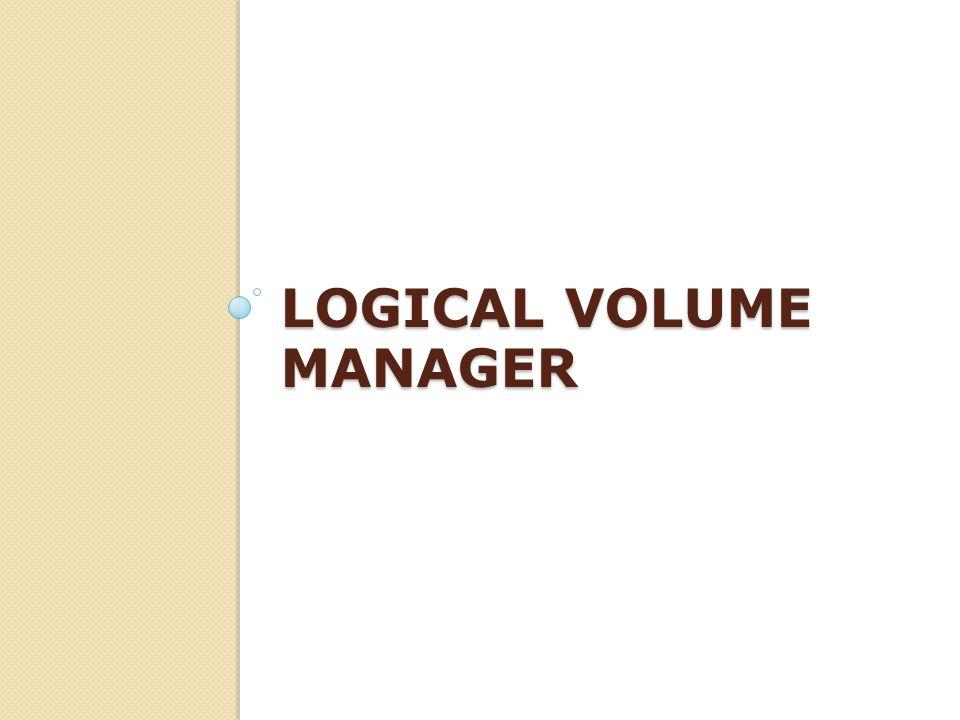 LOGICAL VOLUME MANAGER