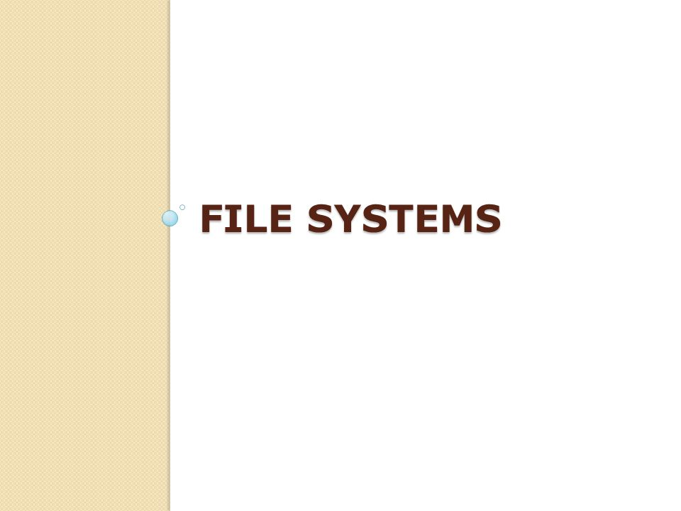 FILE SYSTEMS