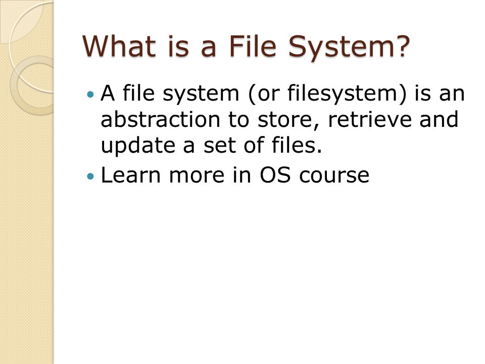 What is a File System.