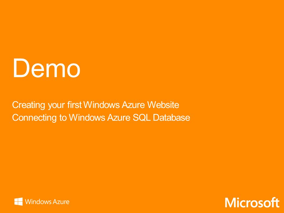Demo Creating your first Windows Azure Website Connecting to Windows Azure SQL Database