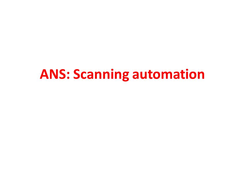 ANS: Scanning automation