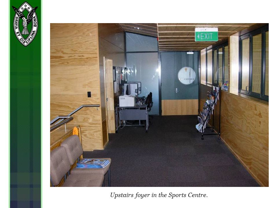 Upstairs foyer in the Sports Centre.