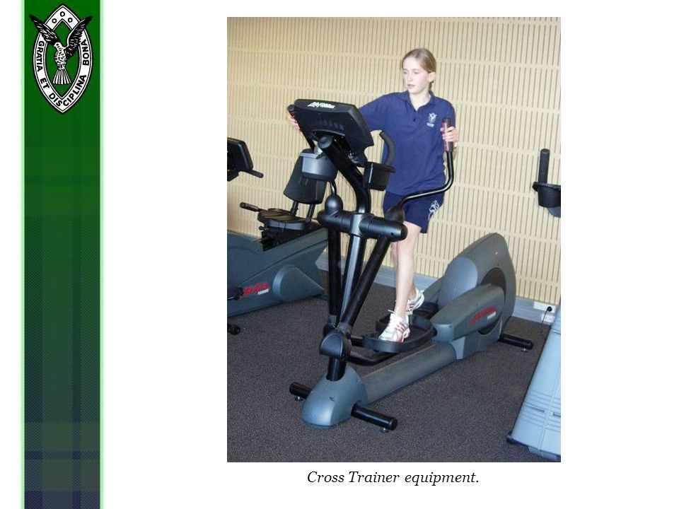 Cross Trainer equipment.