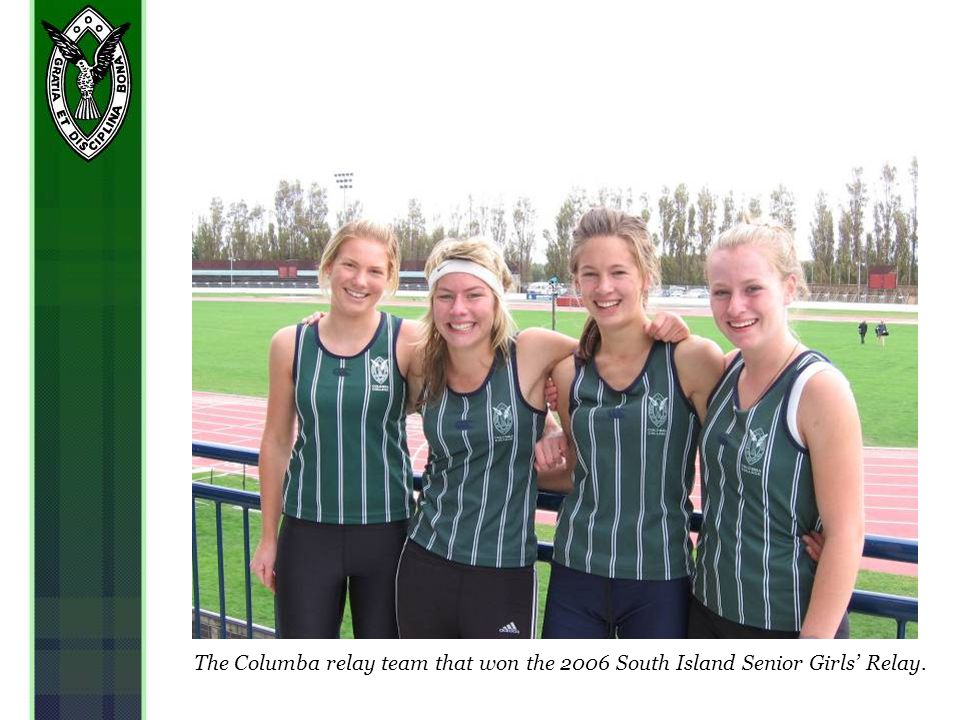 The Columba relay team that won the 2006 South Island Senior Girls Relay.