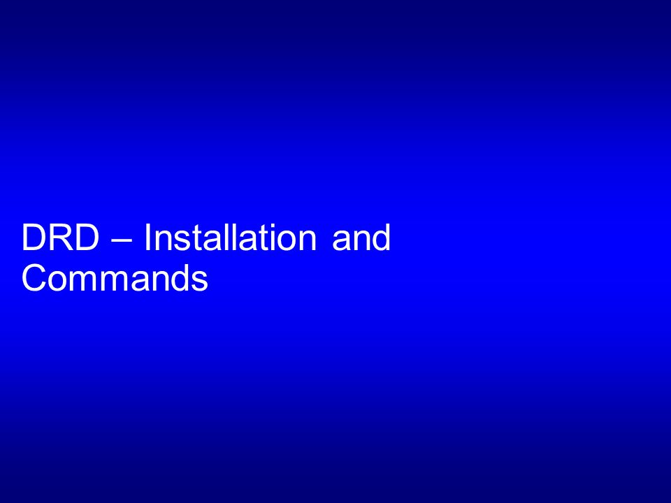 Installing DRD Install DRD with swinstall (no reboot required) # swinstall –s /tmp/DynRootDisk*.depot DynRootDisk DRD is included in current 11i v2 and v3 operating environments or...