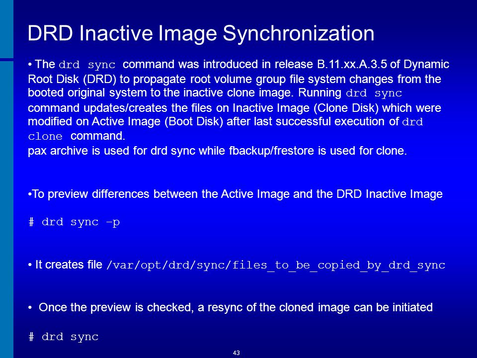 44 drd sync Without DRD Sync 1.A system administrator creates a DRD clone on a Thursday.