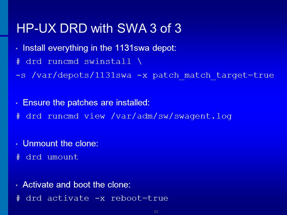 63 HP-UX 11i V2 to V3 Upgrade via DRD DRD can be used to update from 11iv2 to 11iv3.