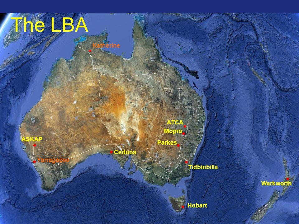 2 The LBA ASKAP Ceduna ATCA Parkes Mopra Warkworth Hobart Tidbinbilla Yarragadee Katherine