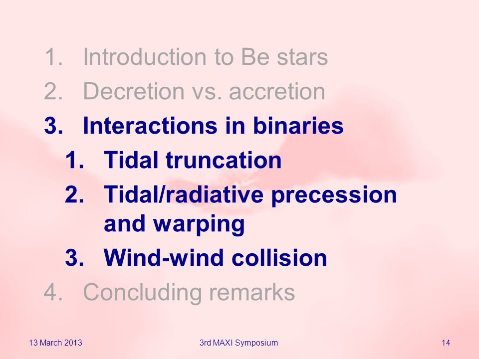 1.Introduction to Be stars 2.Decretion vs.