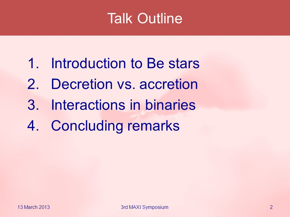 Talk Outline 1.Introduction to Be stars 2.Decretion vs.