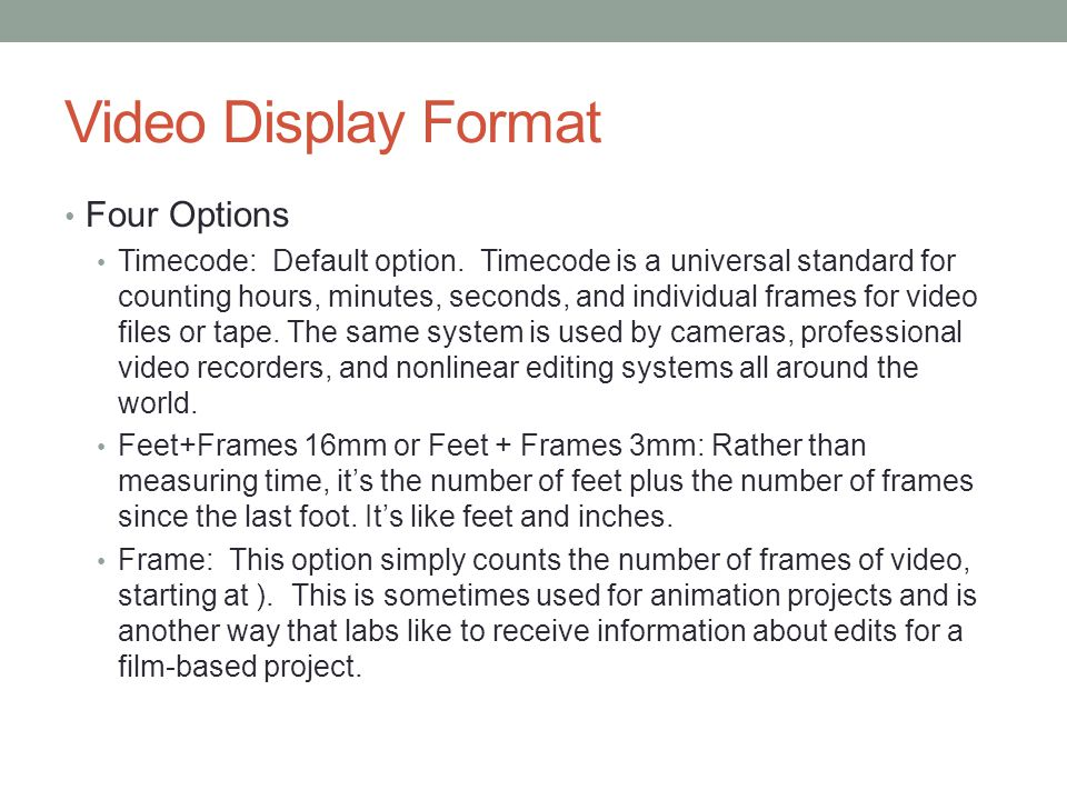Video Display Format Four Options Timecode: Default option.