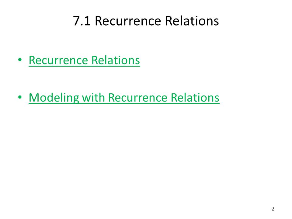 7.1 Recurrence Relations Recurrence Relations Modeling with Recurrence Relations 2