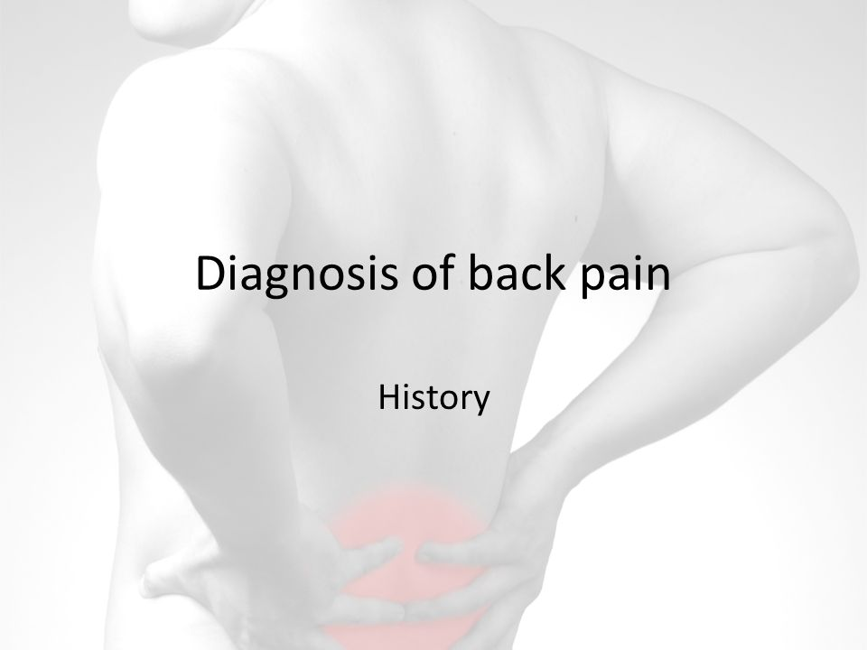 Diagnosis of back pain History