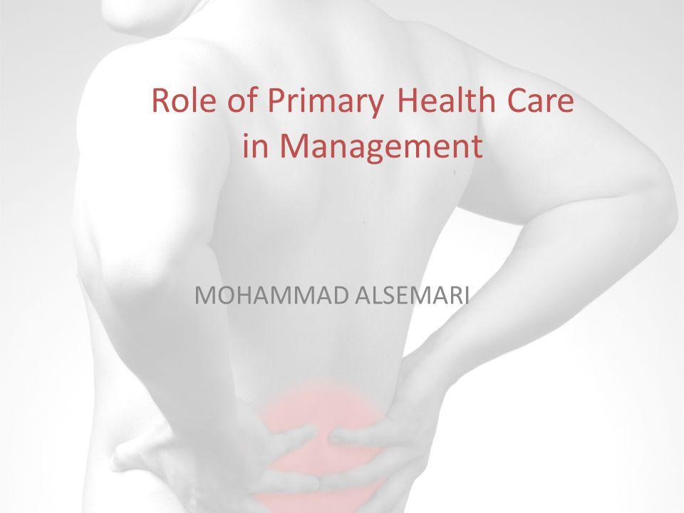 Role of Primary Health Care in Management MOHAMMAD ALSEMARI