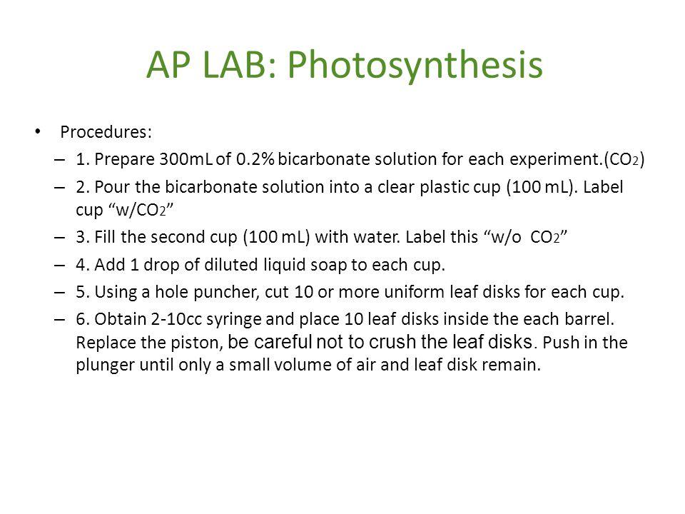 AP LAB: Photosynthesis Procedures: – 1.