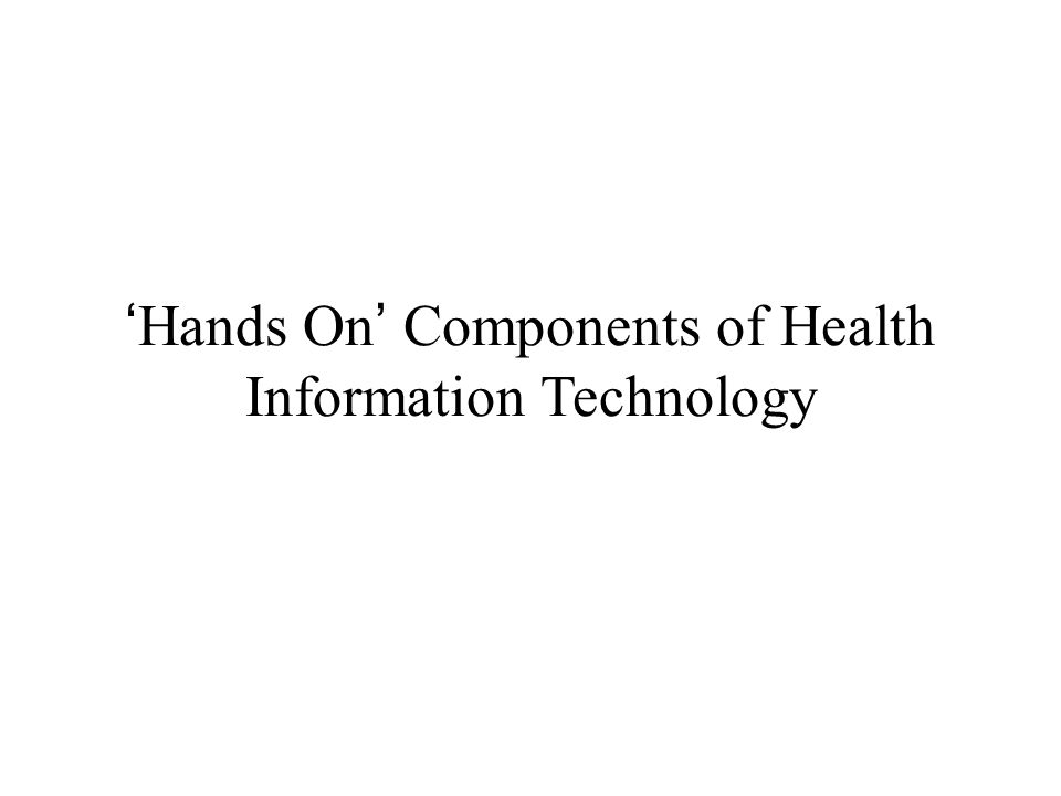 The Health IT Pyramid Hardware Decision Support Software Life Support Software Clinical & Financial Data