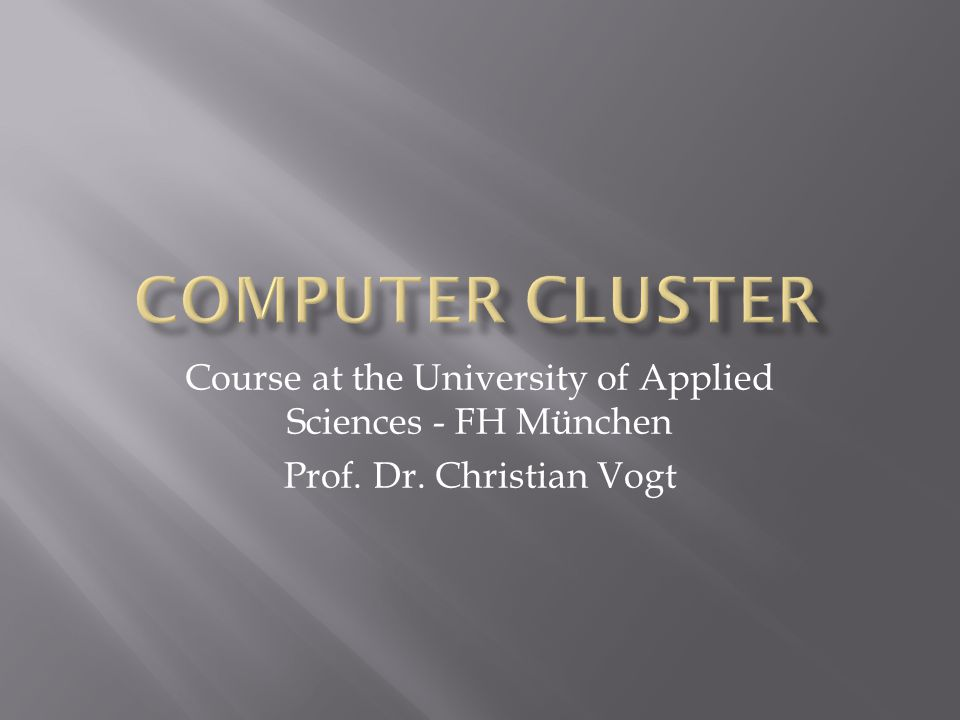 Course at the University of Applied Sciences - FH München Prof. Dr. Christian Vogt
