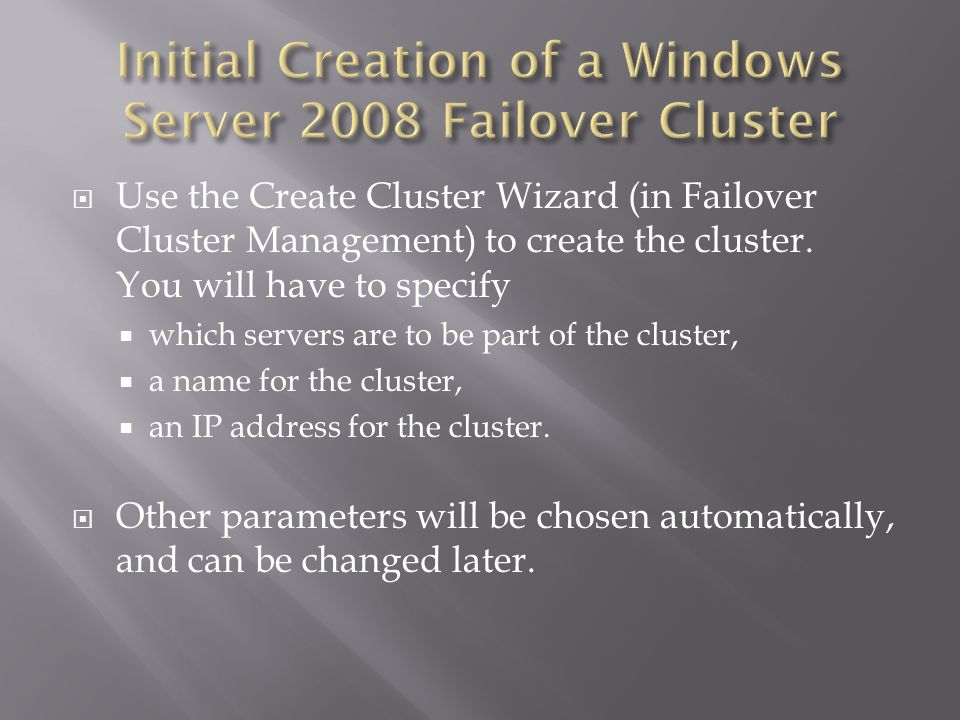 Use the Create Cluster Wizard (in Failover Cluster Management) to create the cluster.