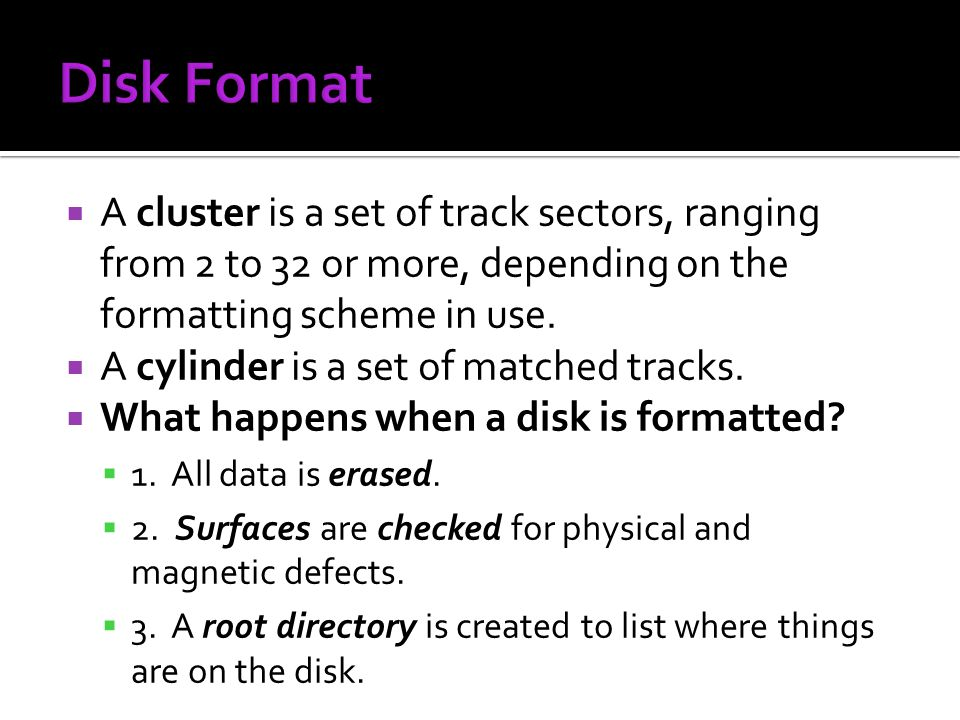 A cluster is a set of track sectors, ranging from 2 to 32 or more, depending on the formatting scheme in use. A cylinder is a set of matched tracks. W