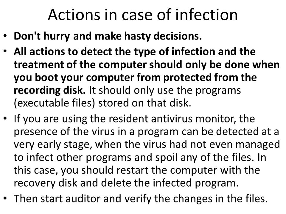 Actions in case of infection Don t hurry and make hasty decisions.