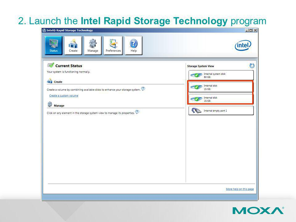 2. Launch the Intel Rapid Storage Technology program