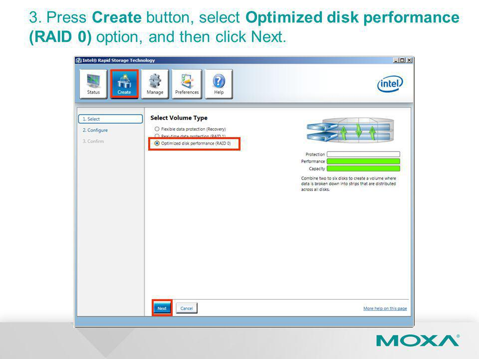 3. Press Create button, select Optimized disk performance (RAID 0) option, and then click Next.