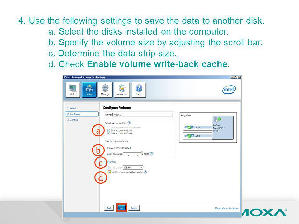 4. Use the following settings to save the data to another disk.