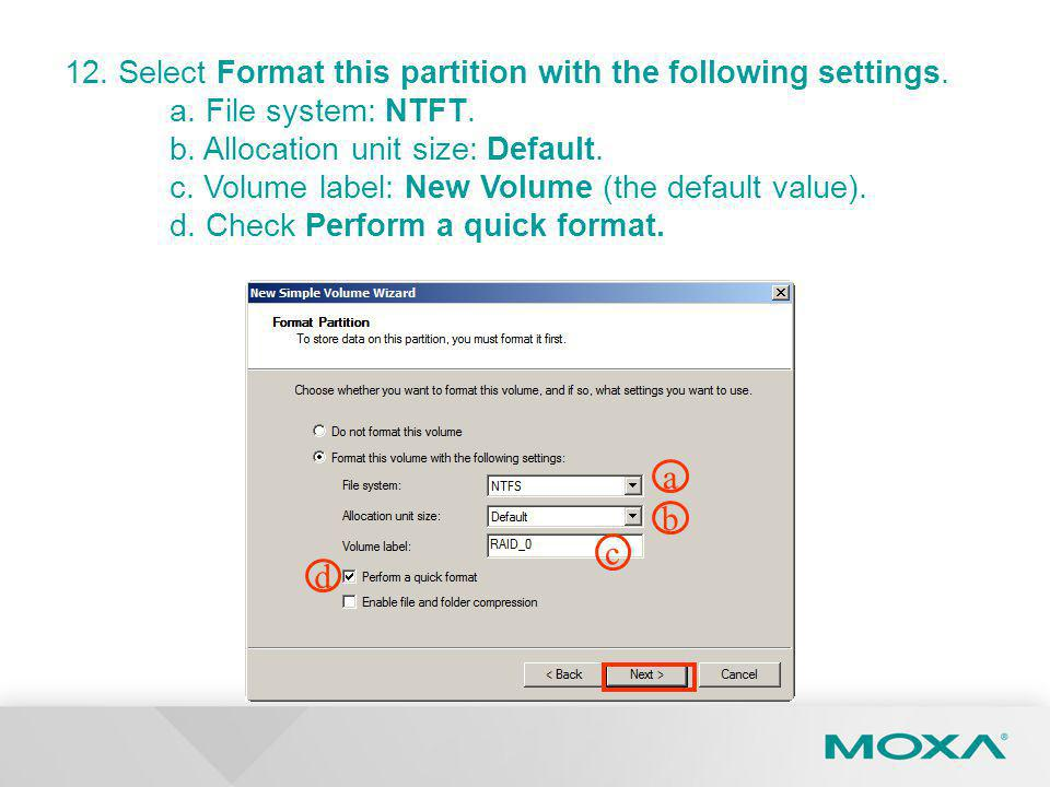 12. Select Format this partition with the following settings.
