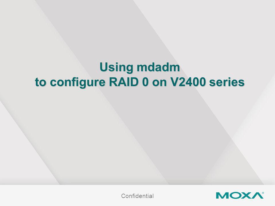 Using mdadm to configure RAID 0 on V2400 series Confidential