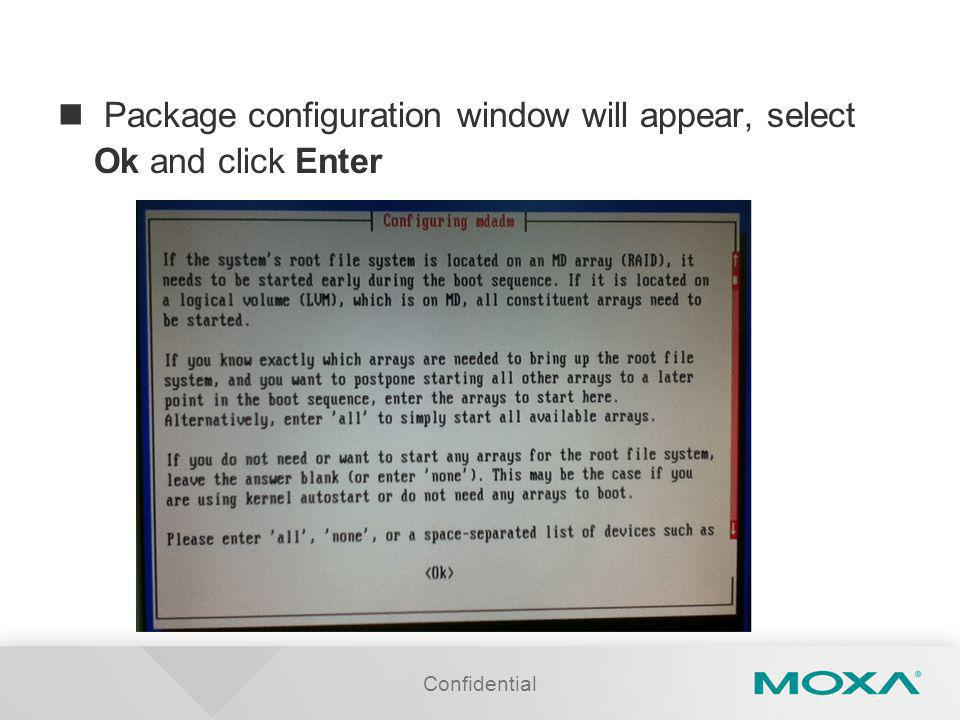 Package configuration window will appear, select Ok and click Enter Confidential