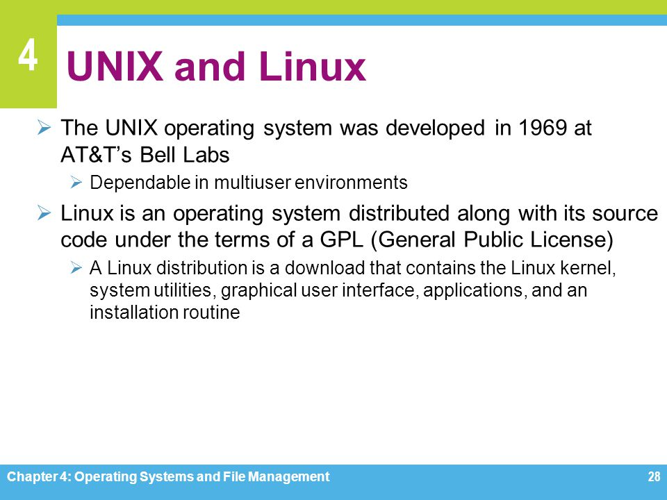 4 UNIX and Linux The UNIX operating system was developed in 1969 at AT&Ts Bell Labs Dependable in multiuser environments Linux is an operating system