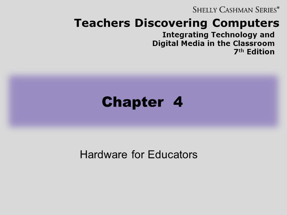 Storage Media and Devices Storage device or Short term memory or RAM or Random Access memory (active files, active memory) Storage Medium or secondary storage or ROM (Read Only Memory) such as Disk, CD, DVD, Chapter 4: Hardware for Educators 52