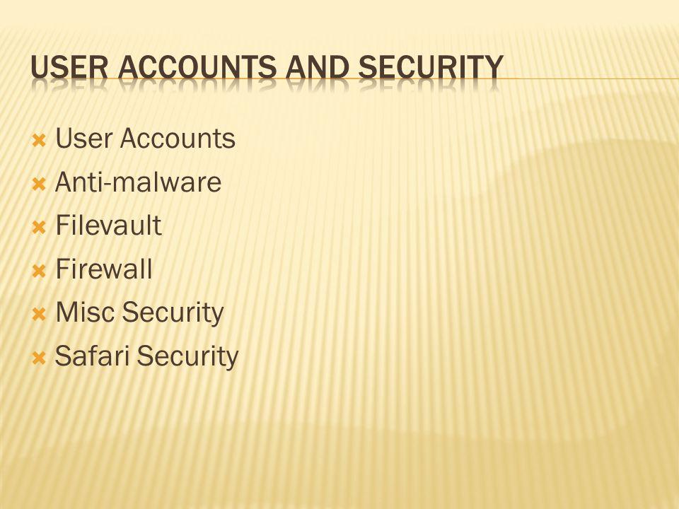 User Accounts Anti-malware Filevault Firewall Misc Security Safari Security