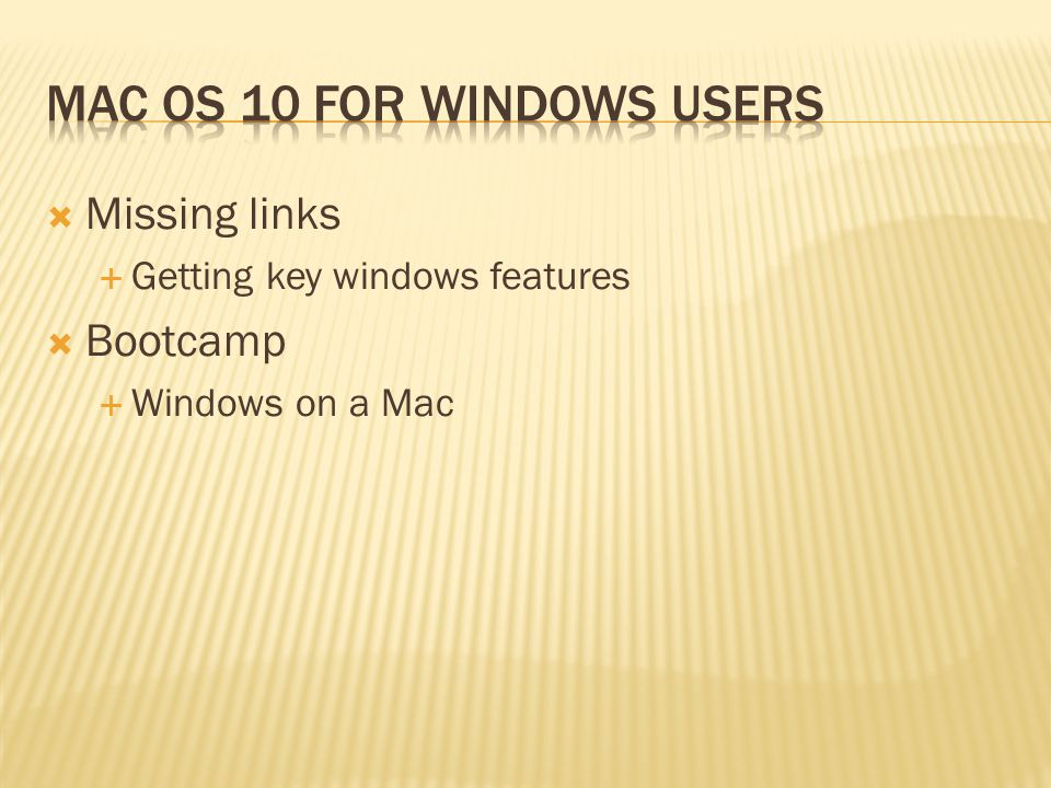 Missing links Getting key windows features Bootcamp Windows on a Mac