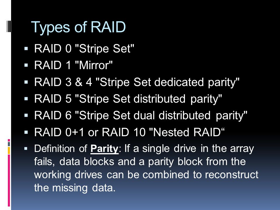 RAID R – Redundant A – Array I – Inexpensive (or Independent) D – Disks