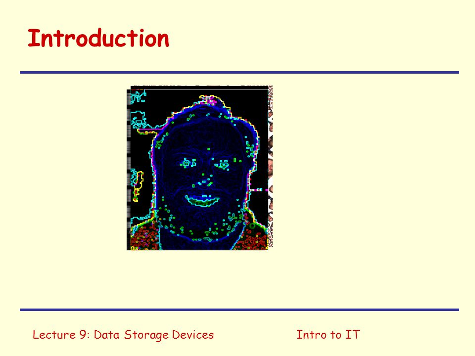 Lecture 9: Data Storage DevicesIntro to IT Overview Video Audio Text Thumbnails