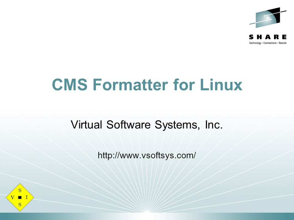 CMS Formatter for Linux Virtual Software Systems, Inc. http://www.vsoftsys.com/