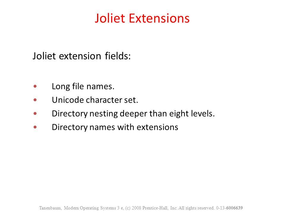 Joliet extension fields: Long file names.Unicode character set.