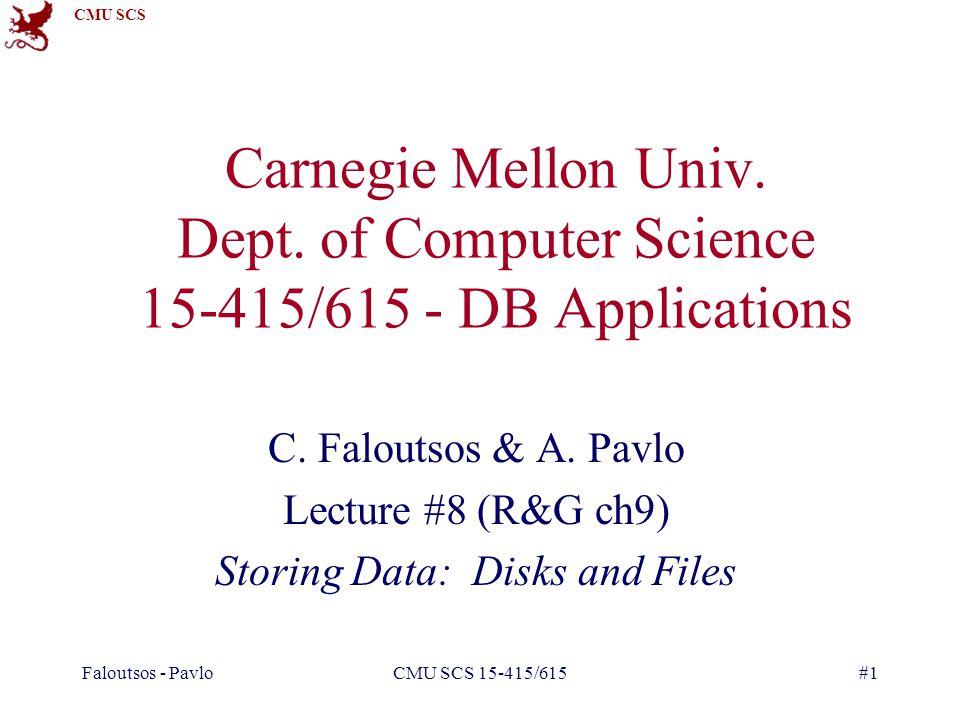 CMU SCS Faloutsos - PavloCMU SCS 15-415/615#1 Carnegie Mellon Univ.