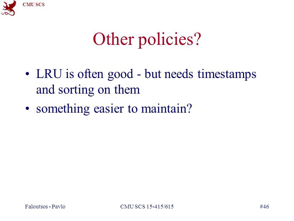 CMU SCS Faloutsos - PavloCMU SCS 15-415/615#46 Other policies.
