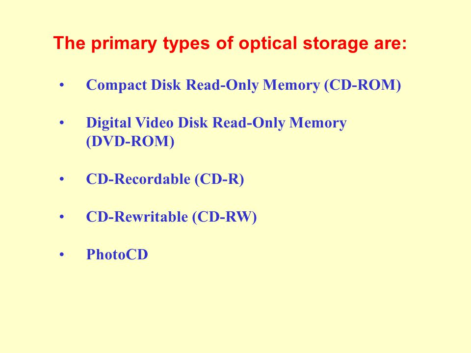 Optical Storage Devices – CD-ROM Speeds and Uses Early CD-ROM drives were called single speed, and read data at a rate of 150 KBps.