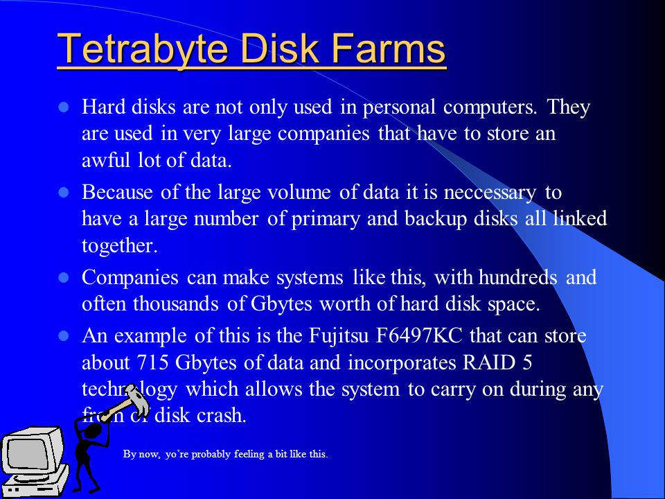 Disk array systems and RAID Unfornuately, hard disk systems will eventually crash.