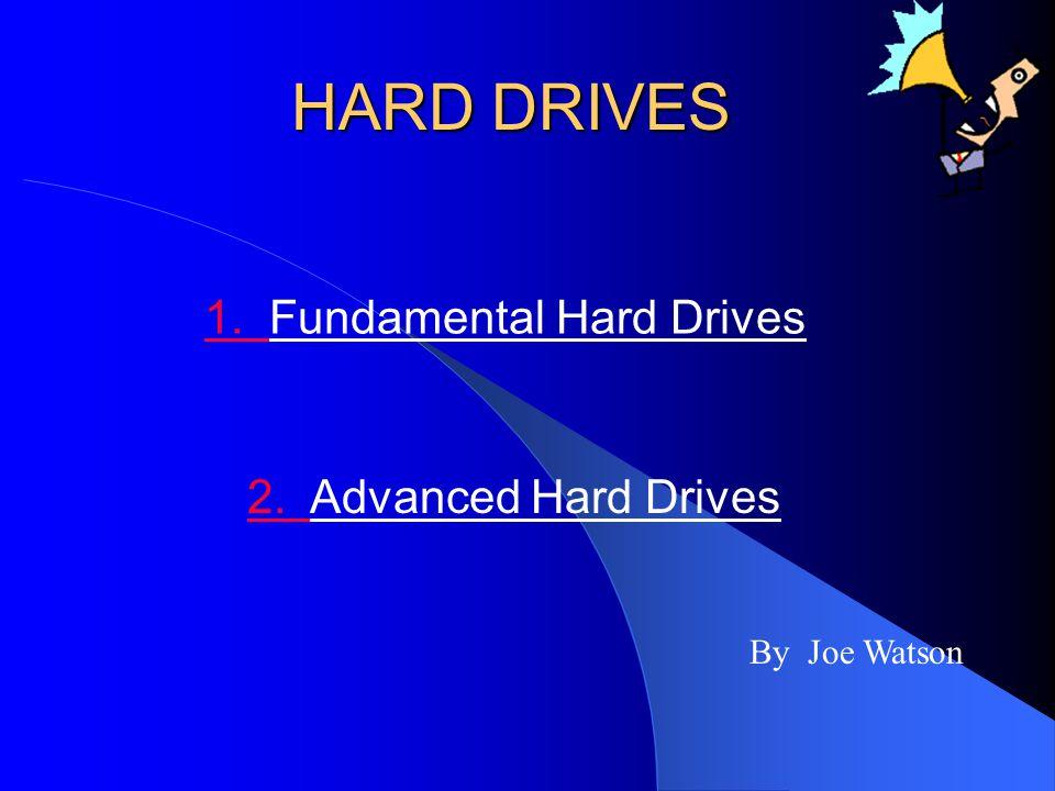H ARD H ARD DRIVE S