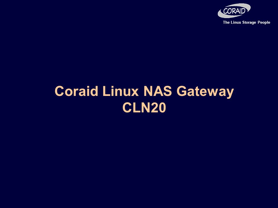 The Linux Storage People Coraid Linux NAS Gateway CLN20
