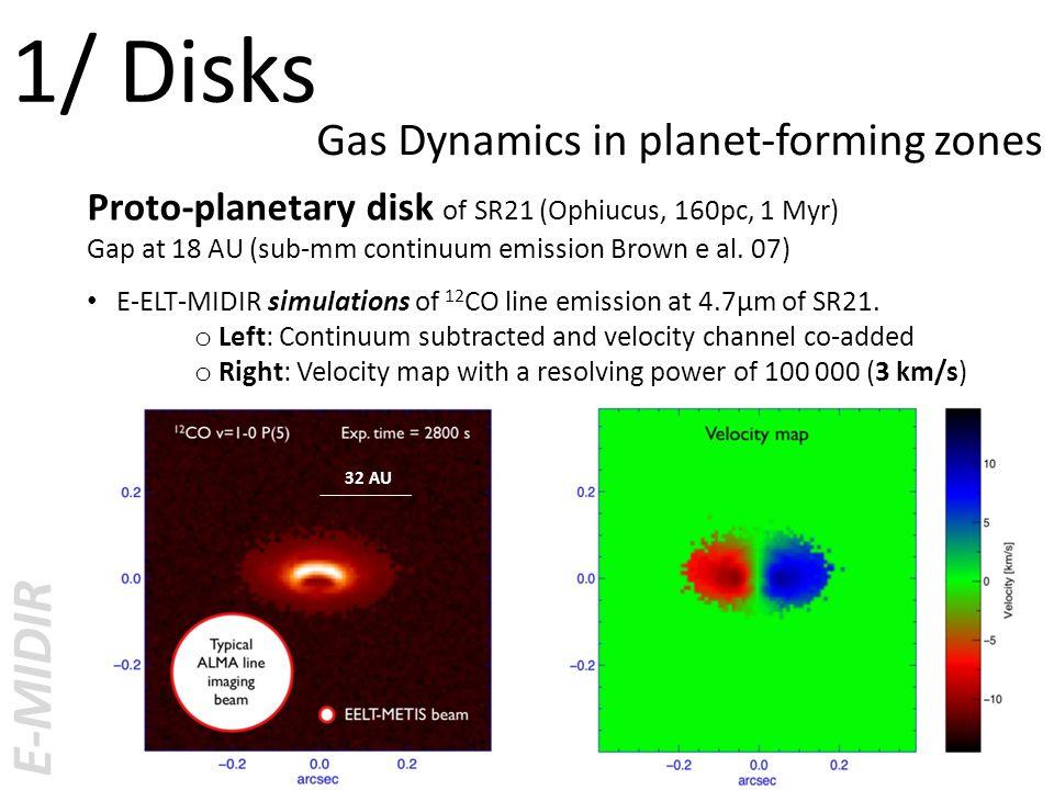 Proto-planetary disk of SR21 (Ophiucus, 160pc, 1 Myr) Gap at 18 AU (sub-mm continuum emission Brown e al.