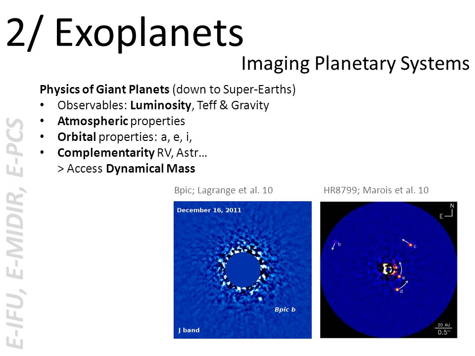 E-IFU, E-MIDIR, E-PCS 2/ Exoplanets Imaging Planetary Systems HR8799; Marois et al.