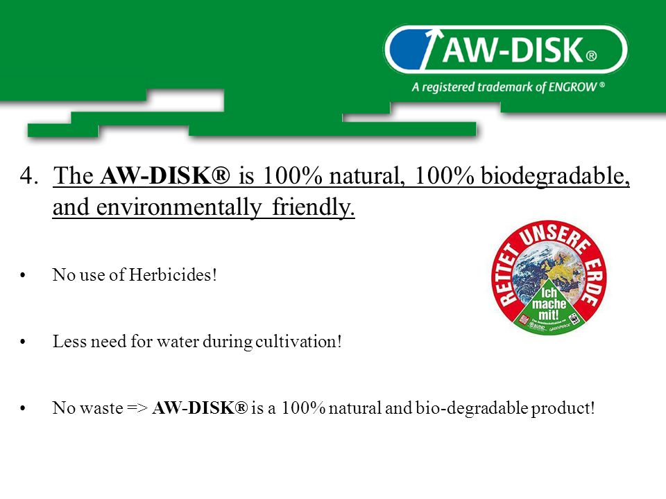 4.The AW-DISK® is 100% natural, 100% biodegradable, and environmentally friendly.