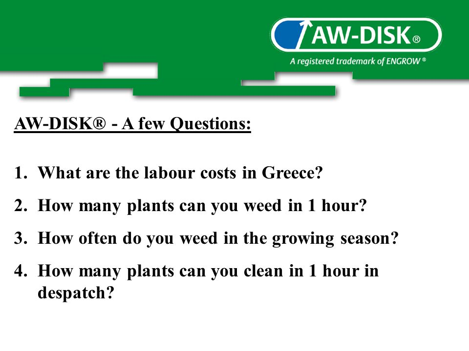 AW-DISK® - A few Questions: 1.What are the labour costs in Greece.